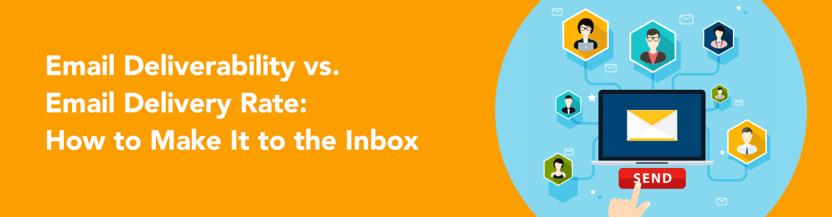 Email Deliverability vs. Email Delivery Rate: How to Make It to the Inbox