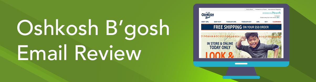 Oshkosh B'gosh Email Review