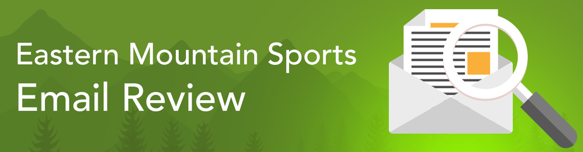 Eastern Mountain Sports Email Review