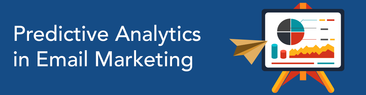 Predictive Analytics in Email Marketing