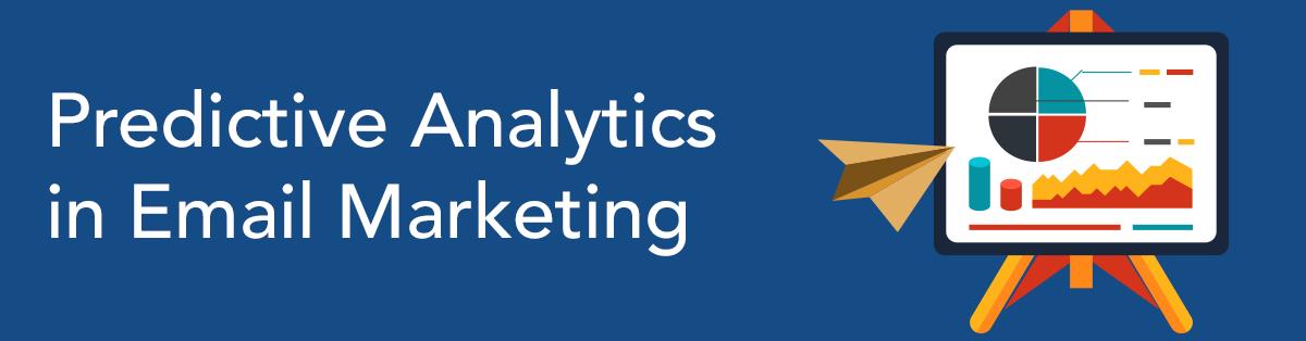 Predictive Analytics in Email Marketing
