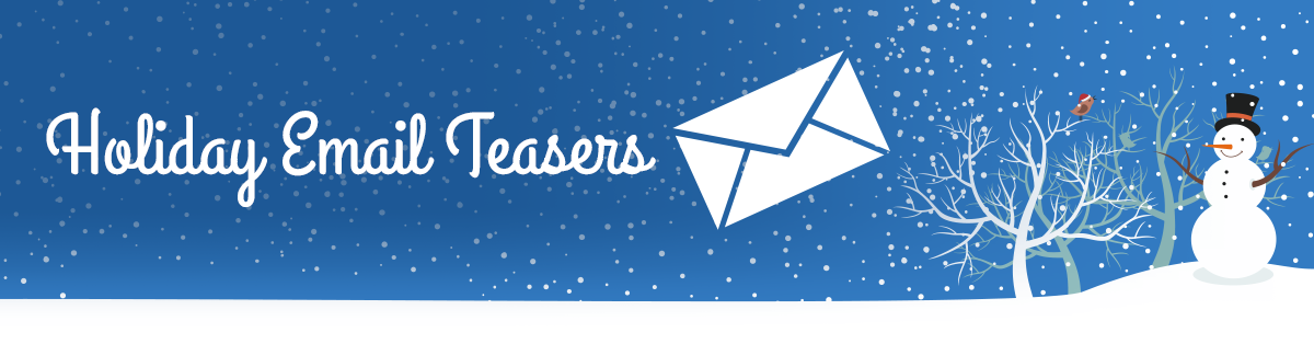 Holiday Email Teasers
