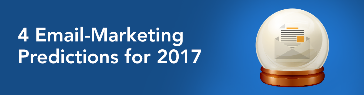 4 Email-Marketing Predictions for 2017