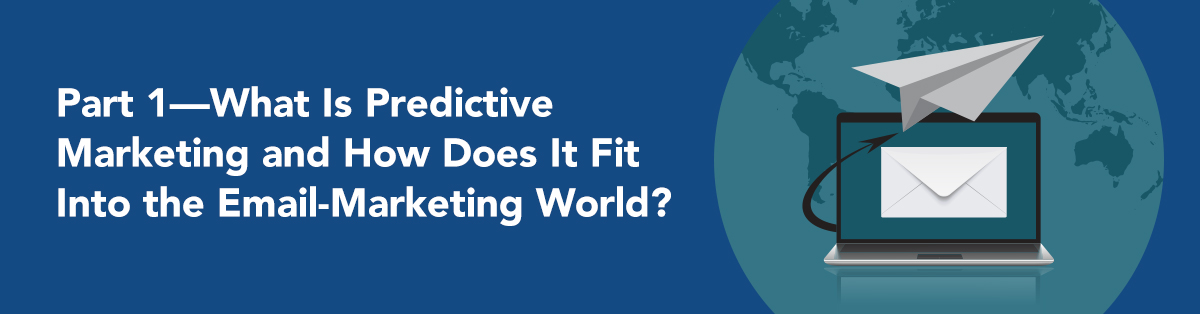 Predictive Marketing and How it Fits Into Email-Marketing